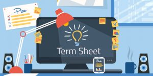 The Term Sheet?s Role in Raising Venture Capital